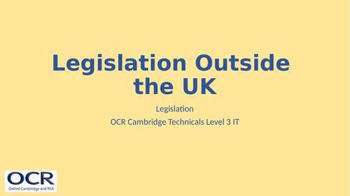 OCR Cambridge Technicals in IT Unit 2 - 4.2 Legislation Outside UK