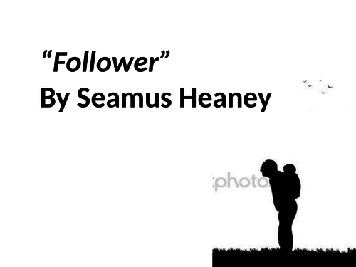 Follower by Seamus Heaney (AQA Love & Relationships)