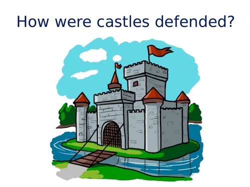 How were castles defended?