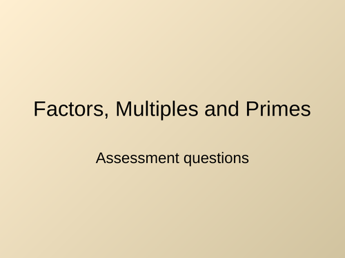 Factors, Multiples and Prime assessment