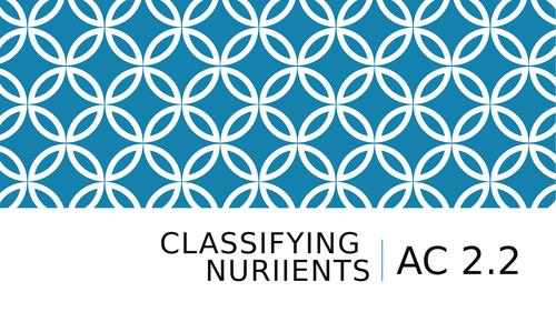 Unit 1 AC 2.2 Classify Nutrients Level 3 food Science bundle