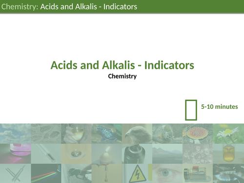 KS3 Science - Acids and Alkalis: Indicators