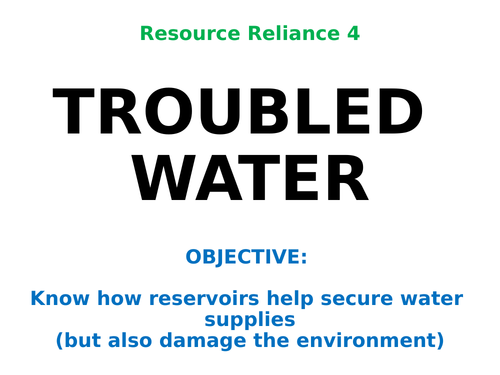 """Resource Reliance 4: """"TROUBLED WATER"""""""