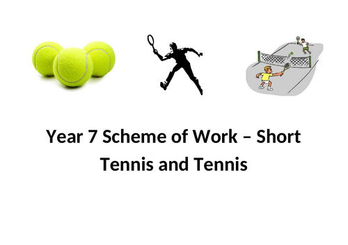 Tennis and Short Tennis Scheme of Work - Year 7