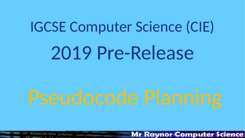 IGCSE Computer Science Pre-Release 2019 Guide