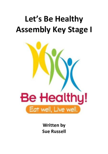 Let's Be Healthy Assembly or Class Play for Key Stage One