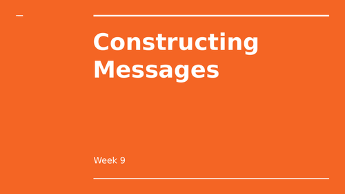 Media Representations - Construction Messages, Decoding Messages, Open & Closed Texts