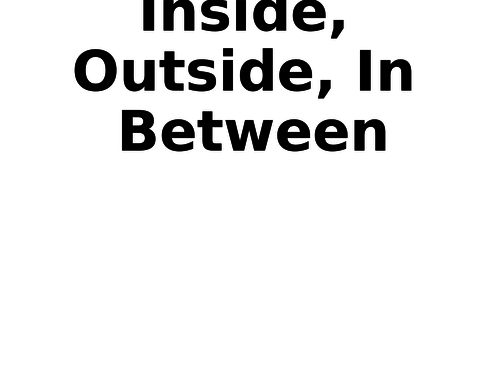 Inside, outside and inbetween - project