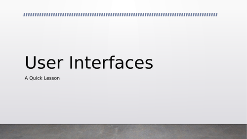 A Quick User Interface Lesson