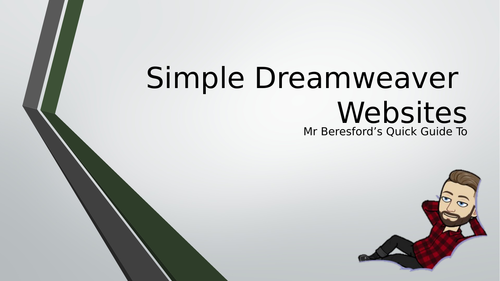 Mr Beresford's Quick Guide To Simple Dreamweaver Websites