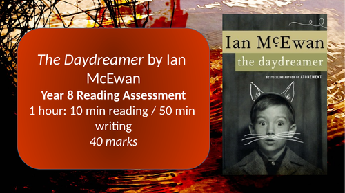 Year 8 Reading Assessment - The Daydreamer
