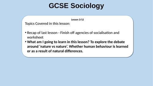 Lesson 3 - Nature/Nurture Debate - GCSE Sociology (WJEC) new spec