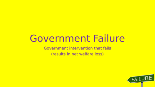 Government Failure (Market Failure)
