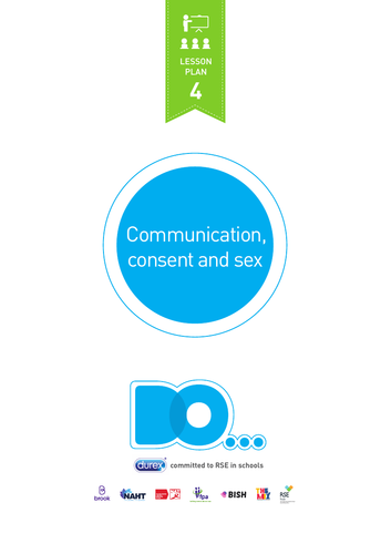 Why is communication and consent important? Consent and sex - Lesson plan 4