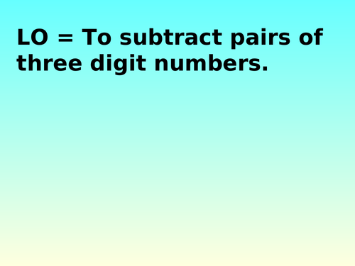 SUBTRACTING PAIRS OF THREE DIGIT NUMBERS KS2. POWERPOINT AND DIFFERENTIATED WORKSHEETS.