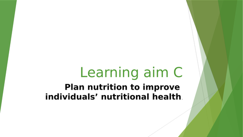 Unit 19 - Nutritional Health - 2016 specification - Learning Aim C