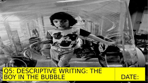 AQA: P1, Q5: Description: The Boy in the Bubble (Including starter sheet+'descriptive strip' guide!)