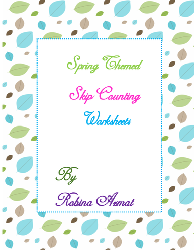 Spring Themed Skip Counting Worksheets