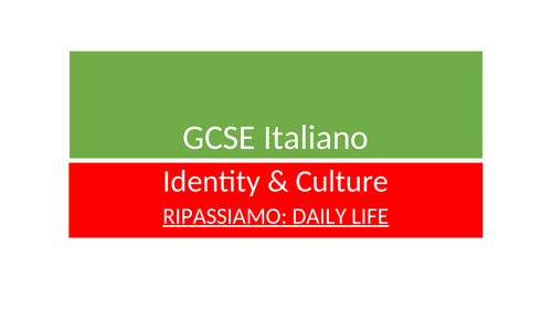 NEW ITALIAN GCSE REVISION RESOURCES ON DAILY LIFE