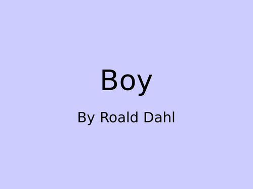 Boy by Roald Dahl - questions, discussions and activities by chapter