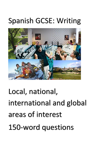 Spanish GCSE. Theme 2 (Local, national, ... areas of interest). 150-word questions (Writing exam)