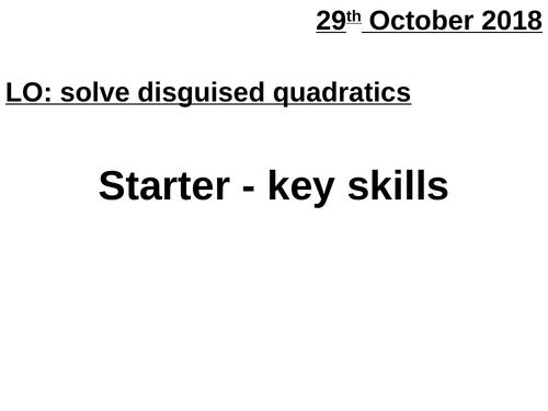 AS Solving disguised quadratics
