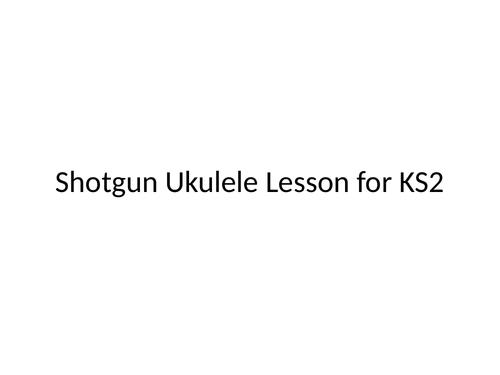 Shotgun George Ezra Lesson for Ukulele KS2