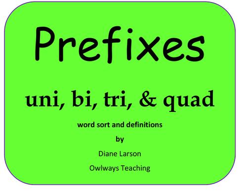 Prefixes uni, bi, tri, & quad sorting, defintions