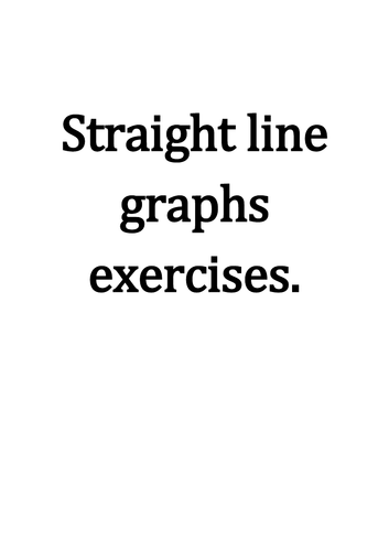 Straight line graphs worksheet/test+answers. Year 8.