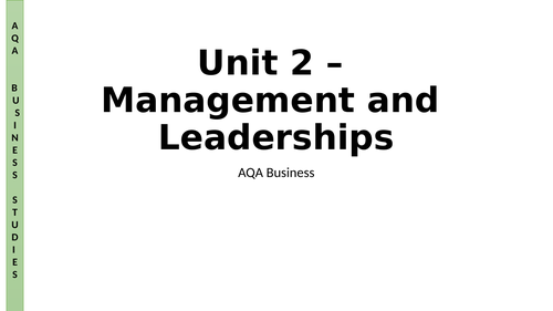 AQA A Level Business - Unit 2 - Management and Leadership