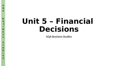 AQA A Level Business - Unit 5 - Financial Decisions