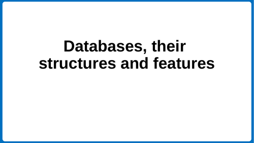 Databases, their structures and features