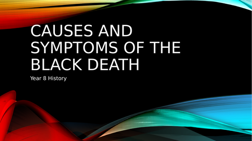 Causes and Symptoms of the Black Death