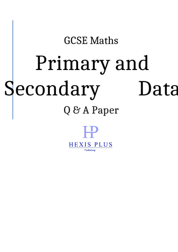 GCSE Maths, Primary and Secondary Data, Questions Paper