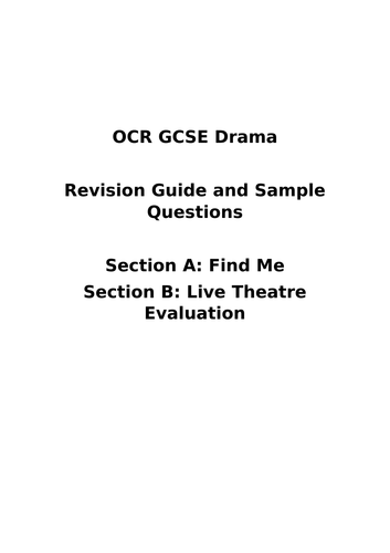 OCR Drama Revision Guide 'FIND ME' and Section B - FULL