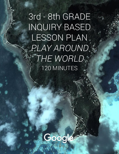 What can we learn about culture and community through Play? #GoogleEarth