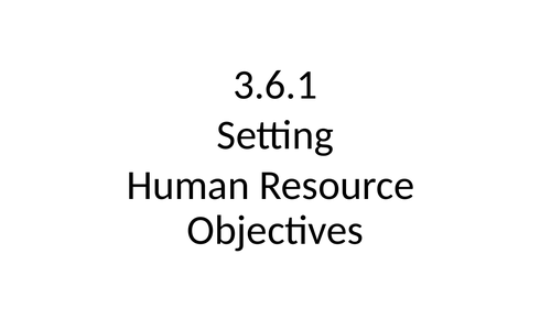 3.6.1 Setting human resource objectives AQA A-Level Business