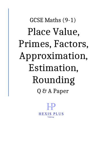 GCSE Maths 9-1, Place Value, Primes, Factors, Multiples, Approximation, Esti, Rounding Q and A Paper