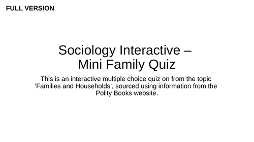 Sociology - Families and Households - Interactive Revision Quiz (1)