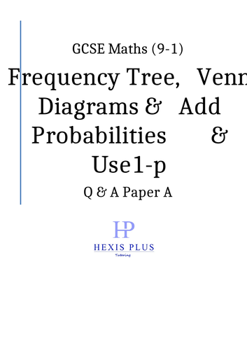 GCSE Maths 9-1, Frequency Tree, Venn Diagrams, Add Probabilities, and Use 1-p, Q and A Paper