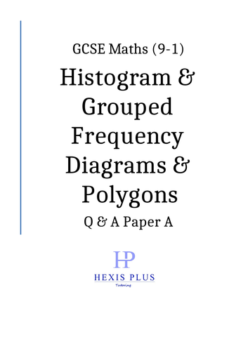 GCSE Maths 9-1,  Histograms, Grouped Frequency Diagrams, Polygons, Q and A Papers