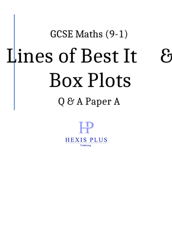 GCSE Maths 9-1,  Lines of Best Fit, Box Plots, Q and A Paper