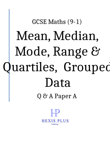 GCSE Maths 9-1,  Mean, Median,Mode, Range, Quartiles, Grouped Data, Q and A Papers
