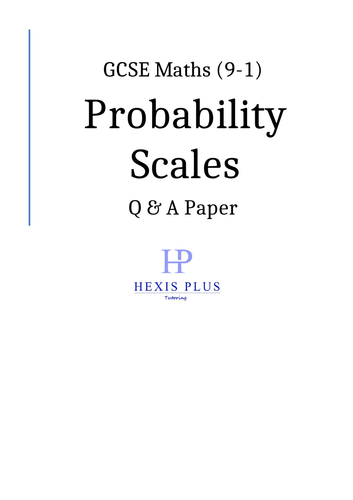 GCSE Maths 9-1,  Probability Scales, Q and A Paper