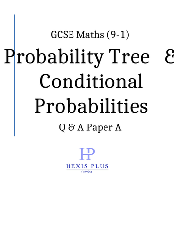 GCSE Maths 9-1,  Probability Tree Diagrams, Conditional Probabilities, Q and A Papers