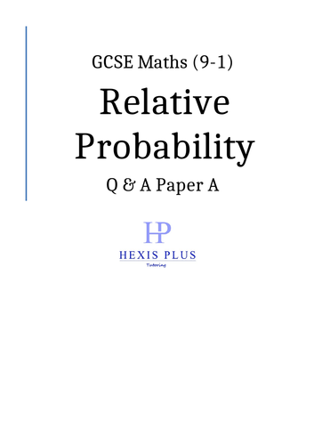 GCSE Maths 9-1,  Relative Probability, Q and A Papers