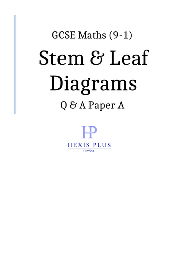 GCSE Maths 9-1,  Stem and Leaf Diagrams, Q and A Papers