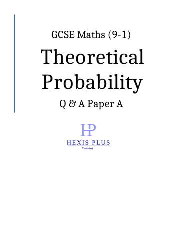 GCSE Maths 9-1,  Theoretical Probability, Q and A Papers