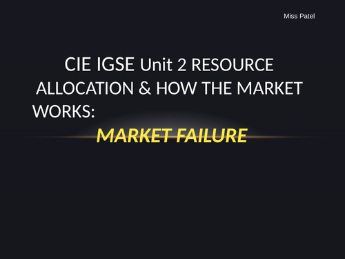 CIE iGCSE Unit 2 Resource Allocation Market Failure