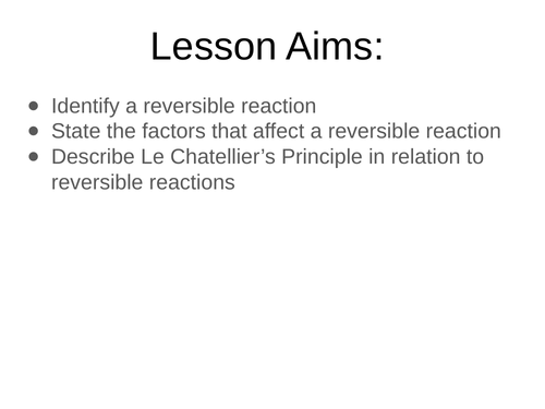 AQA C6 Reversible Reactions Le Chatellier's lesson